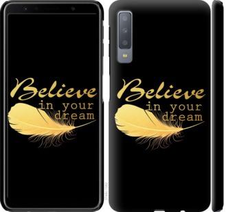 Чехол на Samsung Galaxy A7 (2018) A750F Верь в свою мечту