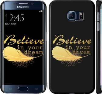 Чехол на Samsung Galaxy S6 Edge G925F Верь в свою мечту