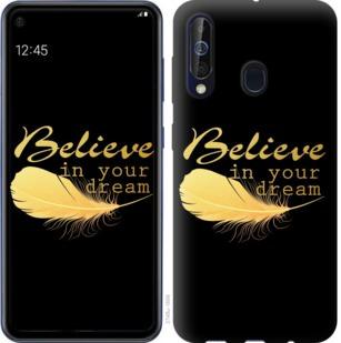 Чехол на Samsung Galaxy A60 2019 A606F Верь в свою мечту