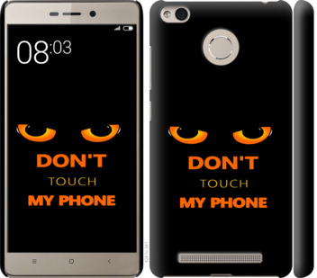 Чехол на Xiaomi Redmi 3 Pro Dont touch the phone